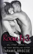 Room 143 - A Standalone Romance ebook by Laramie Briscoe