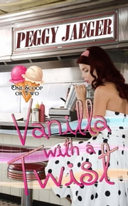 Vanilla with a Twist ebook by Peggy Jaeger
