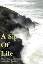 A Sip of Life ebook by Accountant Poets