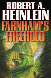 Farnham's Freehold ebook by Robert A. Heinlein
