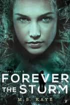 Forever the Storm ebook by MS Kaye