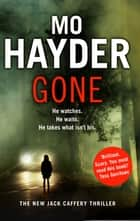 Gone - Jack Caffery 5 ebook by Mo Hayder