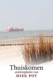 Thuiskomen - contemplaties van ebook by Miek Pot