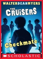Checkmate (The Cruisers, Book 2) ebook by Walter Dean Myers