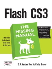 Flash CS3: The Missing Manual ebook by E. A. Vander Veer,Chris Grover