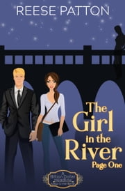 The Girl in the River - Page One - A Billion Dollar Headline Sassy Crime Serial ebook by Reese Patton