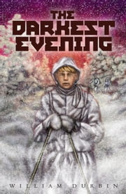 The Darkest Evening ebook by William Durbin