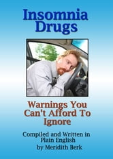 Insomnia Drugs: Warnings You Can't Afford to Ignore ebook by Meridith Berk
