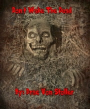 Don't Wake The Dead ebook by Drac Von Stoller