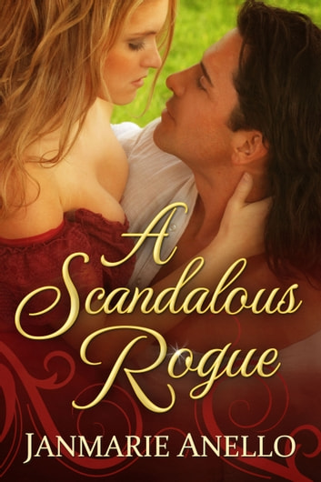 A Scandalous Rogue ebook by Janmarie Anello