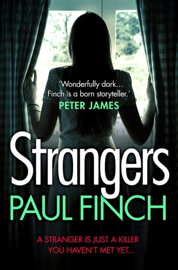 Strangers: The unforgettable crime thriller from the #1 bestseller ebook by Paul Finch