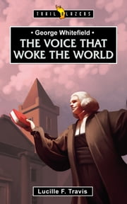 George Whitefield ebook by Travis, Lucille