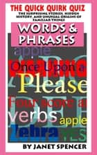 Quick Quirk Quiz: Words & Phrases ebook by Janet Spencer - Trivia Queen