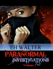 Paranormal Investigations 2: Will Work For Biscuits ebook by EH Walter