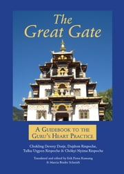 The Great Gate ebook by Chokling Dewey Dorje,Chokyi Nyima Rinpoche,Tulku Urgyen  Rinpoche