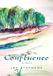 Confluence - A Novel ebook by Jay Stephens