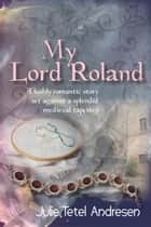 My Lord Roland ebook by