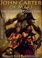 John Carter of Mars [Books 1 - 11] [The Complete Collection] - [illustrated] [Free Audio Links] ebook by Edgar Rice Burroughs