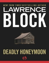 Deadly Honeymoon ebook by Lawrence Block