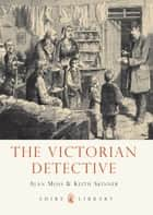 The Victorian Detective ebook by Alan Moss, Keith Skinner
