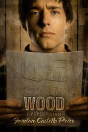 Wood: A PsyCop Short - PsyCop ebook by Jordan Castillo Price