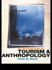 An Introduction to Tourism and Anthropology ebook by Peter Burns