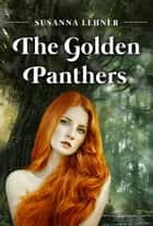 The Golden Panthers ebook by Susanna Lehner