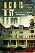 America's Most Haunted ebook by Eric Olsen,Theresa Argie