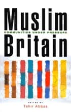 Muslim Britain ebook by Tahir Abbas