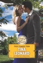 Tex Times Ten ebook by Tina Leonard