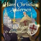 Holger, o dinamarquês audiobook by