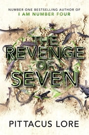 The Revenge of Seven - Lorien Legacies Book 5 ebook by Pittacus Lore