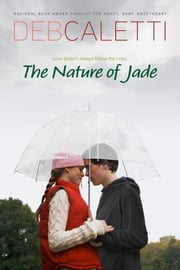 Nature of Jade ebook by Deb Caletti