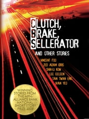 Clutch, Brake, Sellerator and Other Stories ebook by Various Author