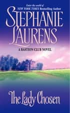 The Lady Chosen ebook by Stephanie Laurens