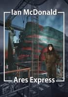 Ares Express ebook by Ian McDonald