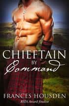Chieftain By Command ebook by Frances Housden
