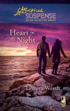 Heart of the Night ebook by Lenora Worth