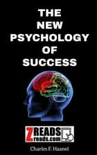 THE NEW PSYCHOLOGY OF SUCCESS ebook by Charles F. Haanel, James M. Brand