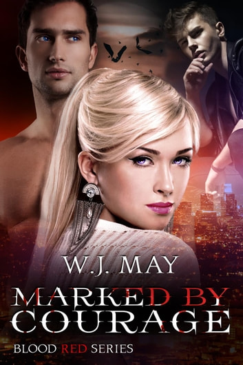 Marked by Courage - Blood Red Series, #3 ebook by W.J. May