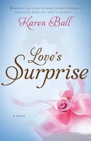 Love's Surprise ebook by Karen Ball