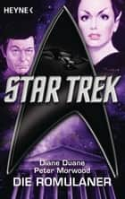 Star Trek: Die Romulaner - Roman ebook by Diane Duane, Peter Morwood, Andreas Brandhorst