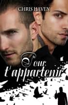 Pour t'appartenir ebook by Jade Baiser, Valérie Dubar, Chris Haven