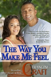 The Way You Make Me Feel ebook by Francine Craft
