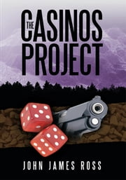The Casinos Project ebook by John James Ross