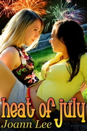 Heat of July ebook by Joann Lee