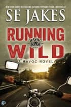 Running Wild ebook by SE Jakes, Stephanie Tyler