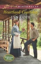 Heartland Courtship ebook by Lyn Cote