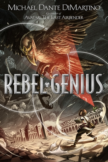 Rebel Genius ebook by Michael Dante DiMartino