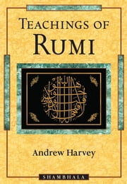 Teachings of Rumi ebook by Andrew Harvey